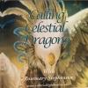Calling Celestial Dragons